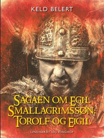 : Sagaen om Egil Skallagrimssøn: Torolf og Eigil