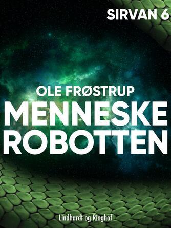 Ole Frøstrup: Menneskerobotten