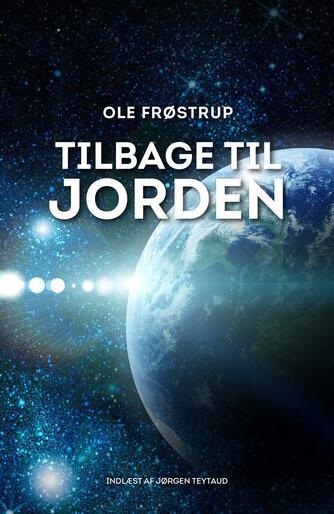 Ole Frøstrup: Tilbage til jorden