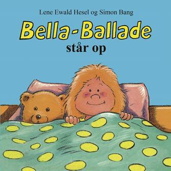 Lene Ewald Hesel, Simon Bang: Bella-Ballade står op