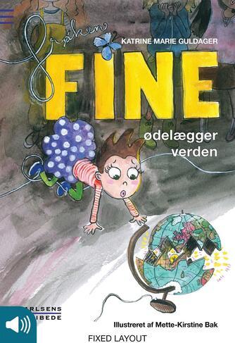 Katrine Marie Guldager: Frøken Fine ødelægger verden