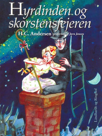 H. C. Andersen (f. 1805): Hyrdinden og skorstensfejeren (Ved Jørn Jensen)