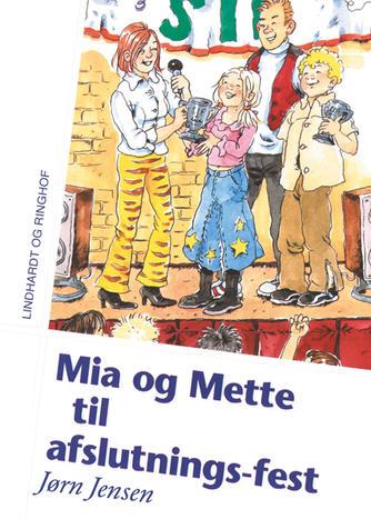 Jørn Jensen (f. 1946): Mia og Mette til afslutningsfest