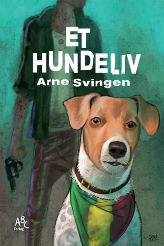 Arne Svingen: Et hundeliv