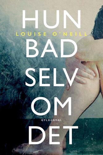 Louise O'Neill: Hun bad selv om det