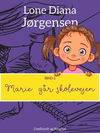 Lone Diana Jørgensen (f. 1947): Marie går skolevejen