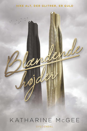 Katharine McGee: Blændende højder : ikke alt, der glitrer, er guld