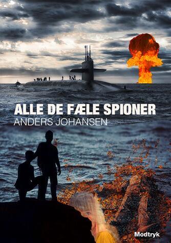 Anders Johansen (f. 1953): Alle de fæle spioner