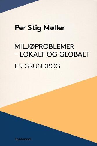 Per Stig Møller (f. 1942): Miljøproblemer - lokalt og globalt : en grundbog