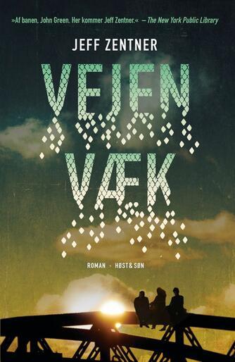 Jeff Zentner: Vejen væk : roman