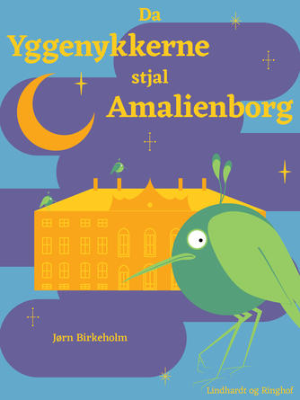 Jørn Birkeholm: Da yggenykkerne stjal Amalienborg