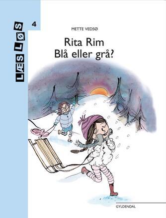 Mette Vedsø: Rita Rim - blå eller grå?