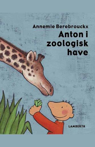 Annemie Berebrouckx: Anton i zoologisk have
