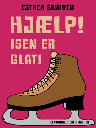 Esther Skriver: Hjælp! Isen er glat!