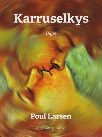 Poul Larsen (f. 1940): Karruselkys