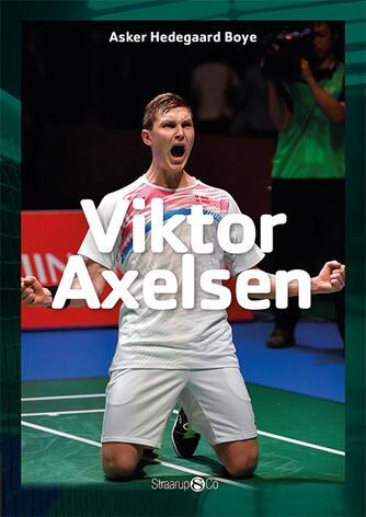 Asker Hedegaard Boye: Viktor Axelsen