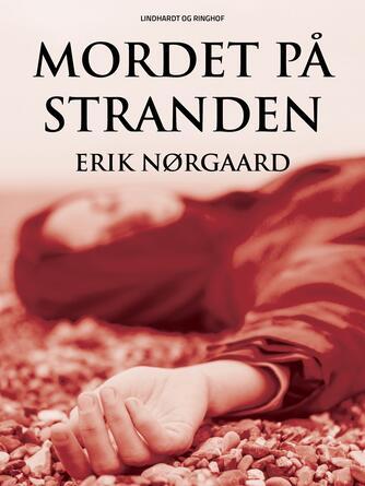 Erik Nørgaard (f. 1929): Mordet på stranden