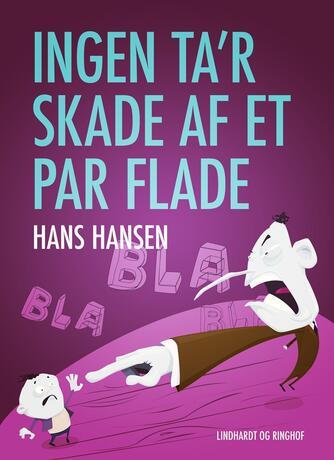Hans Hansen (f. 1939): Ingen ta'r skade af et par flade