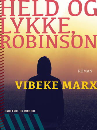 Vibeke Marx: Held og lykke, Robinson