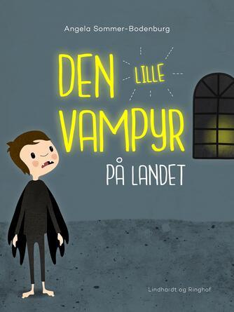 Angela Sommer-Bodenburg: Den lille vampyr på landet