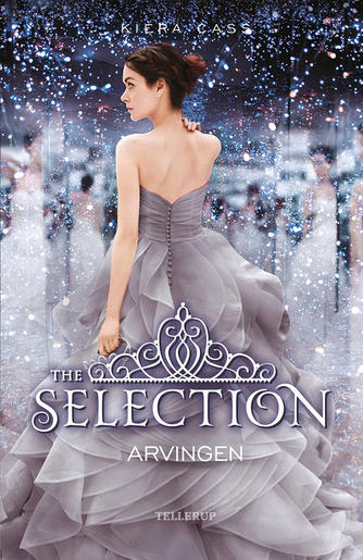 Kiera Cass: The selection - arvingen