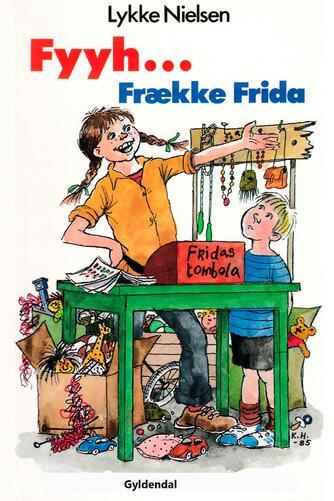 Lykke Nielsen (f. 1946): Fyyh - frække Frida