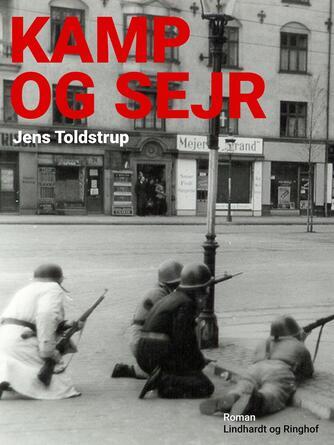 Jens Toldstrup (f. 1915): Kamp og sejr