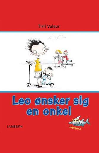Tiril Valeur: Leo ønsker sig en onkel
