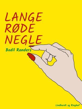 Bodil Randers: Lange røde negle