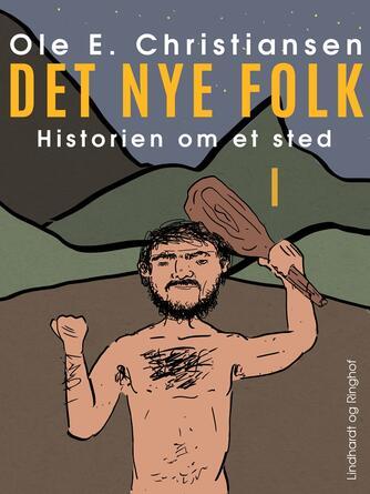 Ole E. Christiansen (f. 1935): Det nye folk : en fortælling om mennesker i Danmarks stenalder omkring år 2200 f. Kr.
