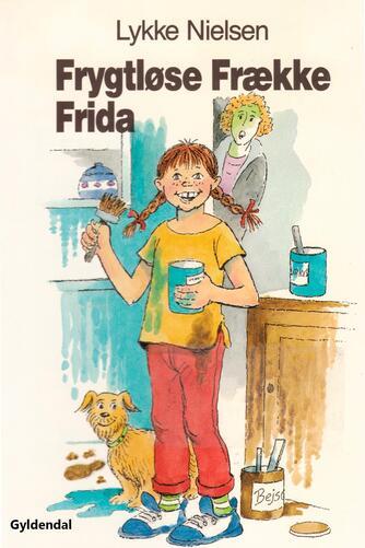 Lykke Nielsen (f. 1946): Frygtløse frække Frida