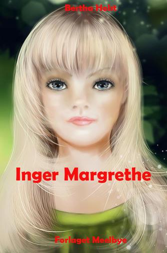 Bertha Holst: Inger Margrethe