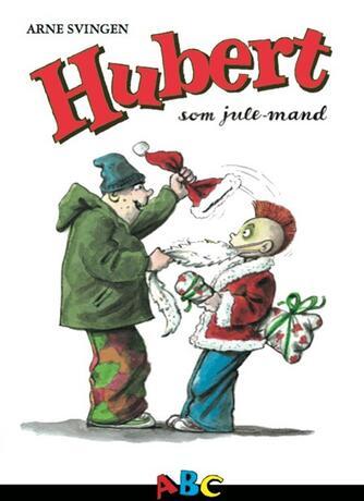 Arne Svingen: Hubert som julemand