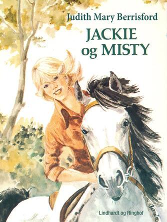 Judith Mary Berrisford: Jackie og Misty