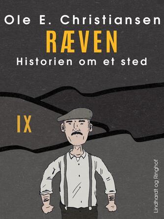 Ole E. Christiansen (f. 1935): Ræven : en fortælling om nogle mennesker et sted i Danmark i året 1864