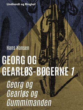 Hans Hansen (f. 1939): Georg og Gearløs og Gummimanden