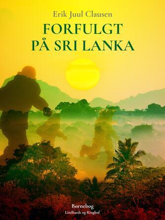 Erik Juul Clausen: Forfulgt på Sri Lanka