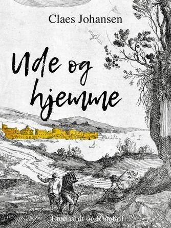 Claes Johansen (f. 1957): Ude og hjemme : et eventyr for børn m.m.