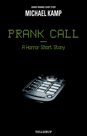 Michael Kamp (f. 1974): Prank call : a horror short story