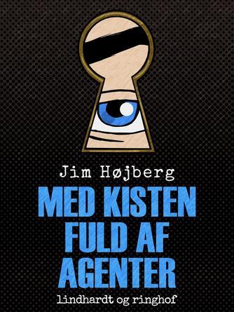Jim Højberg: Med kisten fuld af agenter