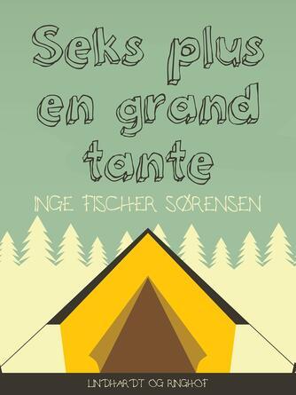 Inge Fischer Sørensen: Seks plus en grandtante