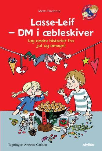 Mette Finderup: Lasse-Leif : DM i æbleskiver (og andre historier fra jul og omegn)