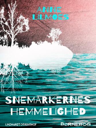 Anne Lilmoes: Snemarkernes hemmelighed