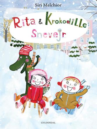 Siri Melchior: Rita & Krokodille - snevejr
