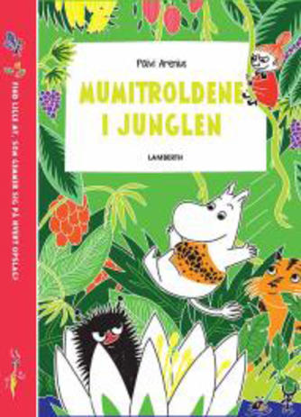Päivi Arenius, Katariina Heilala: Mumitroldene i junglen : find lille My, som gemmer sig på hvert opslag!