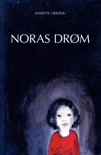 Annette Herzog: Noras drøm