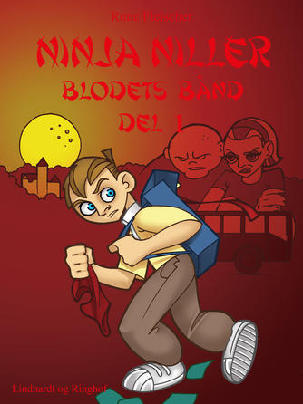 Rune Fleischer: Ninja Niller - blodets bånd. Del 1
