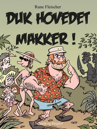 Rune Fleischer: Duk hovedet, makker!