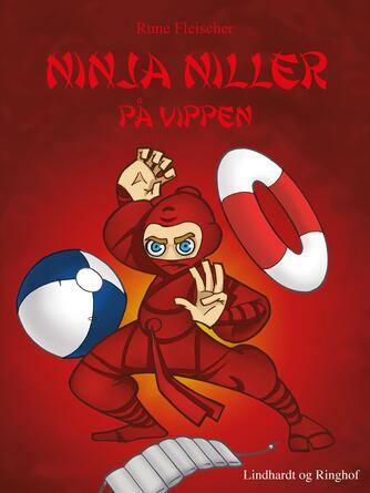 Rune Fleischer: Ninja Niller på vippen