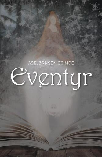 P. Chr. Asbjørnsen: Eventyr (Ved Dianna Vangsaa)
